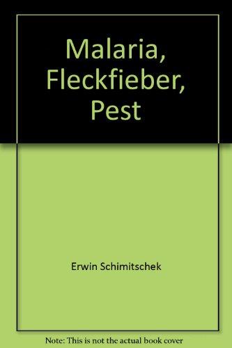 Malaria, Fleckfieber, Pest