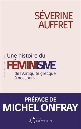 Une histoire du féminisme de l'Antiquité grecque à nos jours par Séverine Auffret