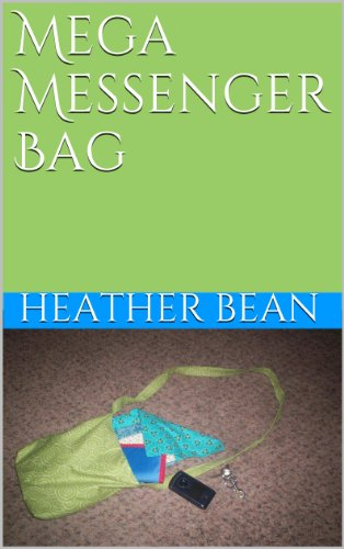17 Messenger (Mega Messenger Bag (Bean Bag Designs Book 17) (English Edition))