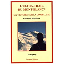 L'Ultra-Trail du Mont-Blanc, ma victoire sur la lombalgie