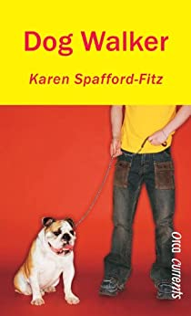 Dog Walker (English Edition) di [Spafford-Fitz, Karen]