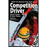 How to Reach the Top As a Competition Driver by Stuart Turner (1991-06-02)