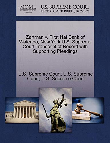 Zartman V. First Nat Bank of Waterloo, New York U.S. Supreme Court Transcript of Record with Supporting Pleadings