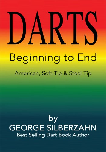 Darts Beginning to End: American, Soft Tip & Steel Tip (English Edition)