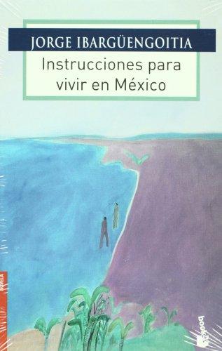 Instrucciones para vivir en Mexico / Instructions for living in Mexico