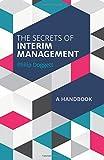 The Secrets of Interim Management: A Handbook