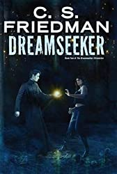 [Dreamseeker] (By (author)  C S Friedman) [published: August, 2016]