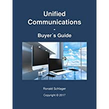 Unified Communications: Buyer's Guide (English Edition)