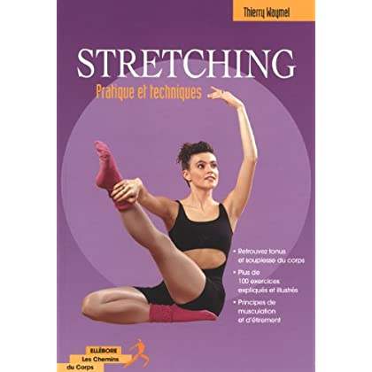 Stretching : Pratique et techniques