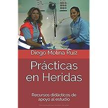 Prácticas en Heridas: Recursos didácticos de apoyo al estudio