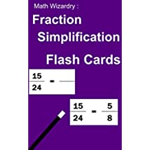 Fraction Simplification Flash Cards (Fraction Flash Cards Book 3) (English Edition)