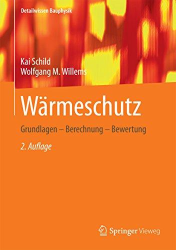 Wärmeschutz: Grundlagen - Berechnung - Bewertung (Detailwissen Bauphysik)