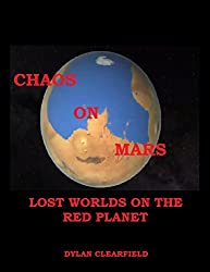 Chaos on Mars: Lost Worlds on the Red Planet