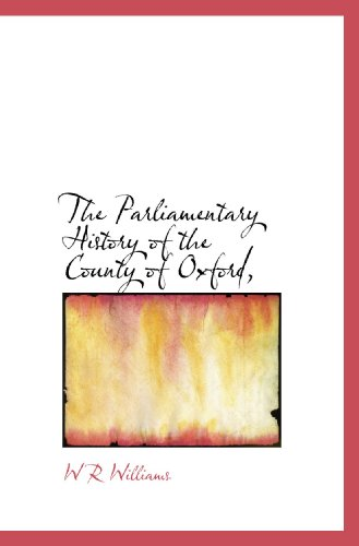 The Parliamentary History of the County of Oxford,