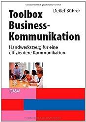 Toolbox Business-Kommunikation: Handwerkszeug für eine effizientere Kommunikation