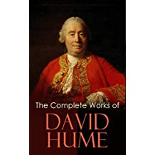 The Complete Works of David Hume: An Enquiry Concerning Human Understanding, A Treatise of Human Nature, The History of England, The Natural History of ... Personal Correspondence (English Edition)