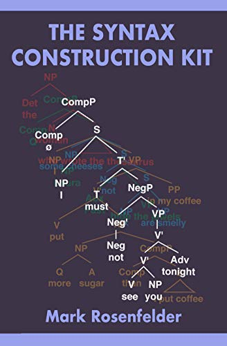 The Syntax Construction Kit (English Edition) par Mark Rosenfelder