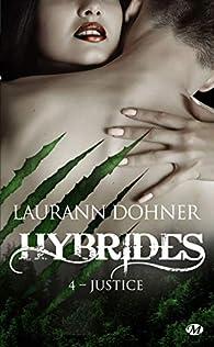 Hybrides, tome 4 : Justice par Laurann Dohner