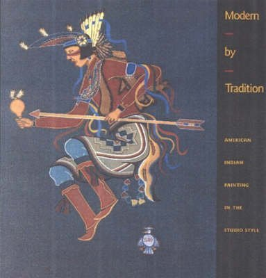 [(Modern by Tradition : American Indian Painting in the Studio Style)] [By (author) Bruce Bernstein ] published on (July, 1999)