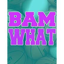 """Bam What Basketball Wide Ruled Notebook 8.5"""" x 11"""""""