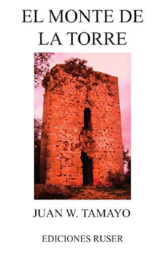 El monte de la torre eBook: Tamayo, Juan W.: Amazon.es: Tienda Kindle