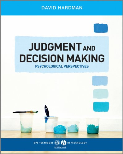 Judgment Decision Making: Psychological Perspectives (BPS Textbooks in Psychology)