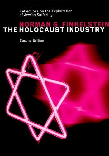 The Holocaust Industry: Reflections on the Exploitation of Jewish Suffering, New Edition 2nd Edition by Finkelstein, Norman G. (2003) Paperback