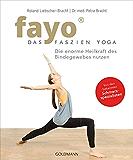 FaYo - Das Faszien-Yoga: Die enorme Heilkraft des Bindegewebes nutzen - Von den bekannten Schmerzspezialisten
