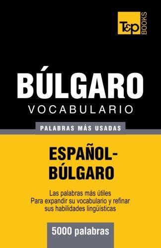 Vocabulario español-búlgaro - 5000 palabras más usadas (T&P Books) por Andrey Taranov