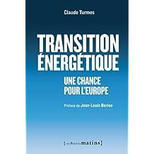 Transition énergétique - Une chance pour l'Europe