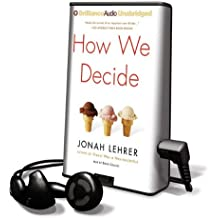 How We Decide [With Earbuds] (Playaway Adult Nonfiction)