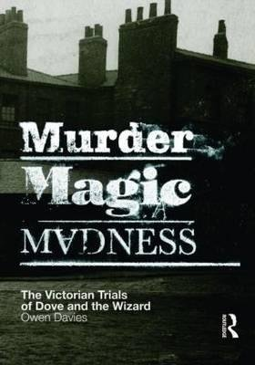 [Murder, Magic, Madness: The Victorian Trials of Dove and the Wizard] (By: Davies Owen) [published: December, 2005]