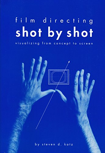Film Directing Shot by Shot: Visualizing from Concept to Screen (Michael Wiese Productions) por Steve Katz