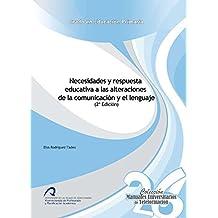 Necesidades y respuesta educativa a las alteraciones de la comunicación y el lenguaje (Manuales Universitarios de Teleformación: Educación Primaria) - 9788490422601