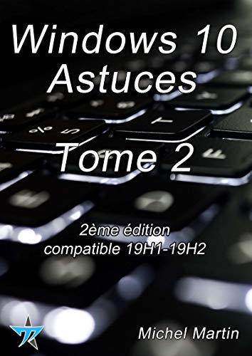 Windows 10 Astuces Tome 2 (French Edition) eBook: Michel Martin ...