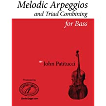 Episode 1 (Melodic Arpeggios and Triad Combining for Bass) (English Edition)