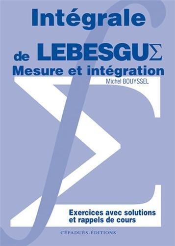 Mesure et intégration intégrale de Lebesgue