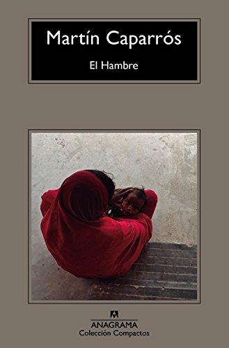 El Hambre (Compactos) por Martín Caparrós