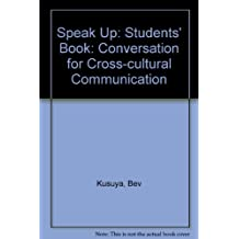 Speak Up: Students' Book: Conversation for Cross-cultural Communication