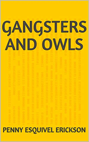 Gangsters And Owls (Finnish Edition) por Penny Esquivel Erickson
