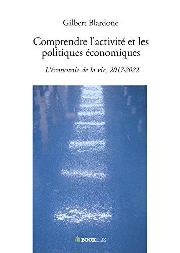 Comprendre l'activité et les politiques économiques par Gilbert Blardone