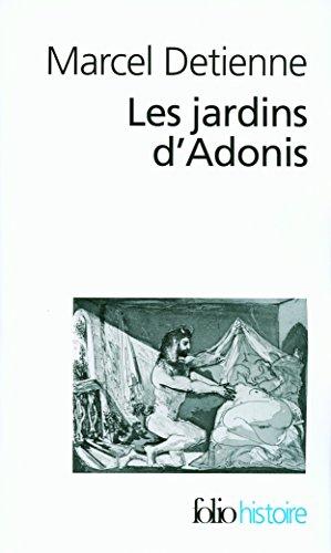 Les Jardins d'Adonis: La mythologie des parfums et des aromates en Grèce
