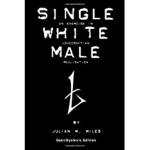 Single White Male: An Exercise in Lovecraftian Realisation - Opendyslexic Edition