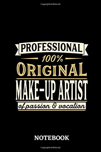 Professional Original Make-Up ArtistNotebook of Passion and Vocation: 6x9 inches - 110 lined pages • Perfect Office Job Utility • Gift, Present Idea -