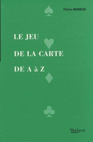 Le jeu de la carte de A à Z par Patrice Marmion