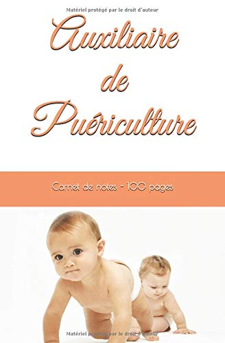 Auxiliaire de puériculture: Carnet de notes - Cahier de 100 pages