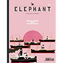 Elephant #6: The Art & Visual Culture Magazine: Issue 6: Spring 2011