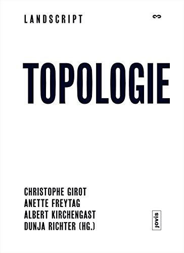 Landscript 3: Topologie: Positionen zur Gestaltung der zeitgenössischen Landschaft - Gestaltung Der Landschaft