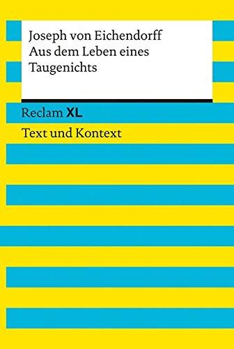 Aus dem Leben eines Taugenichts. Textausgabe mit Kommentar und Materialien: Reclam XL - Text und Kontext
