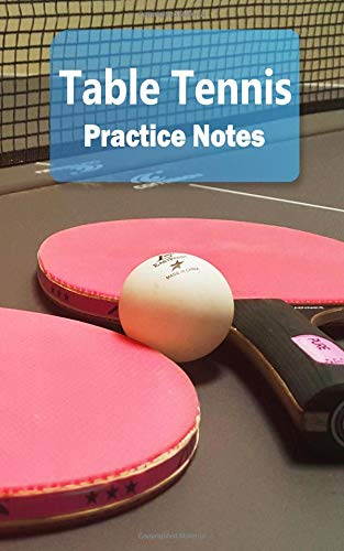 Table Tennis Practice Notes: Table Tennis Notebook for Athletes and Coaches - Pocket size 5